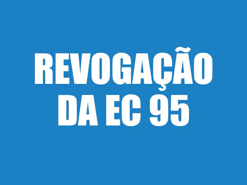 Revogação da Emenda Constitucional 95