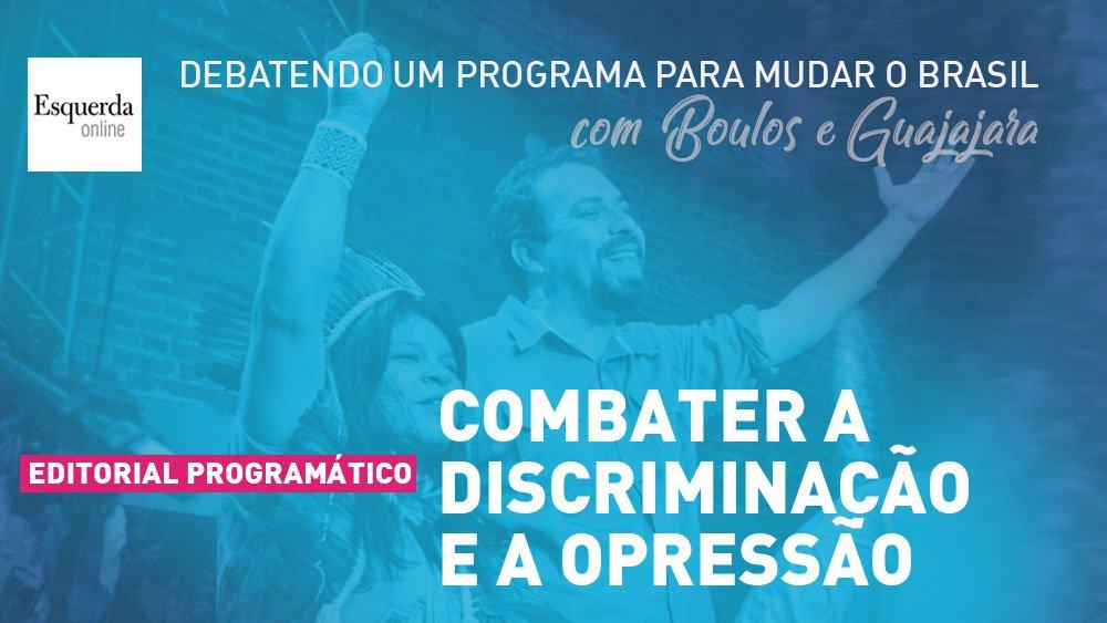 Editorial programático - Combater a discriminação e a opressão