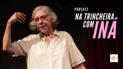 """Foto de Iná Camargo Costa e a frase """"Na trincheira com Iná"""""""