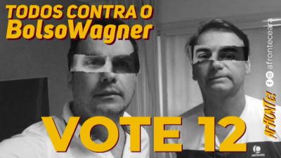 Card: Todos contra o BolsoWagner. Vote 12. Afronte.