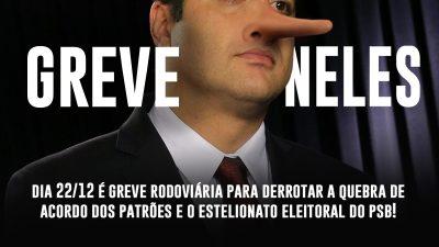 Card do sindicato dos rodoviários com a foto de um político do psb. Seu nariz aparece esticado, como o do personagem Pinóquio. Ao lado, a frase GREVE NELES.