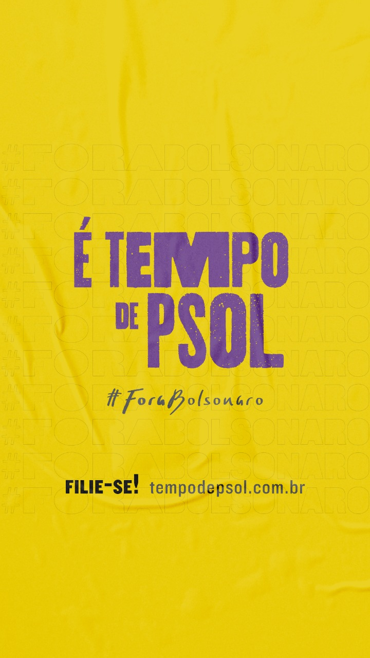 É tempo de PSOL. Filie-se