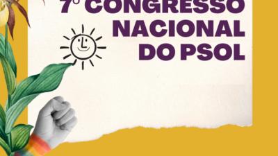Detalhe de card. Escrito 7 congresso nacional do PSOL. Ao lado, a logomarca do partido, um punho, com um lenço com as cores LGBTQI e Um detalhe de uma planta.